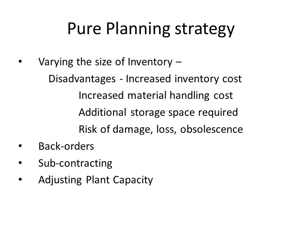 Pure Planning strategy