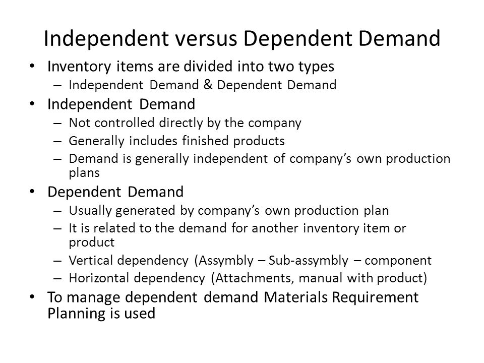 Independent versus Dependent Demand