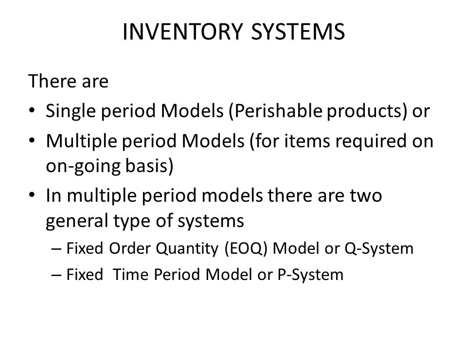 INVENTORY SYSTEMS There are