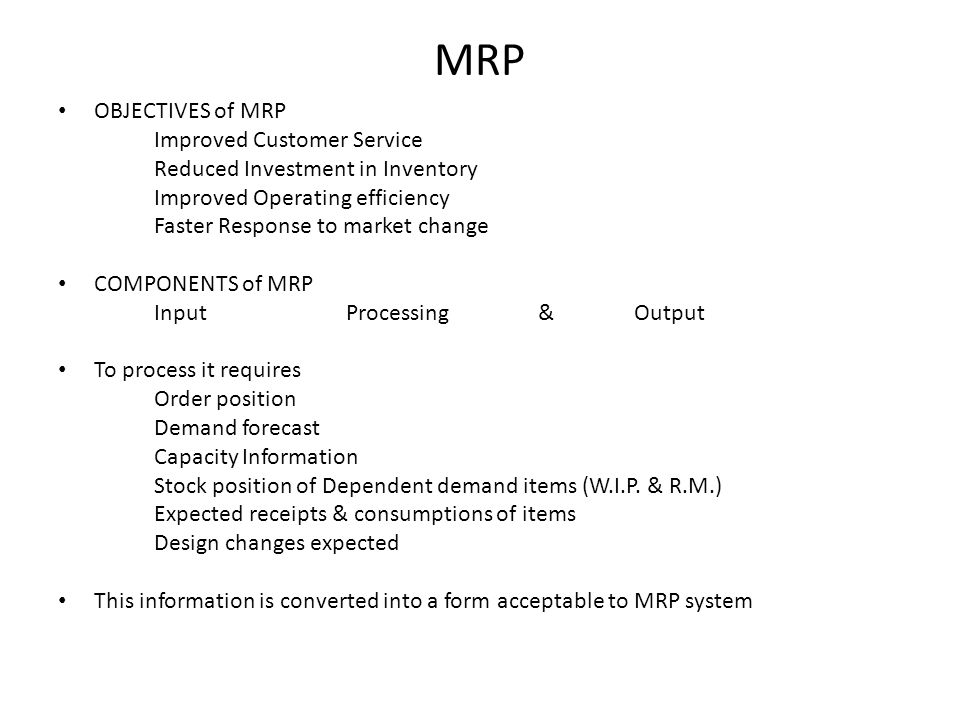 MRP OBJECTIVES of MRP Improved Customer Service