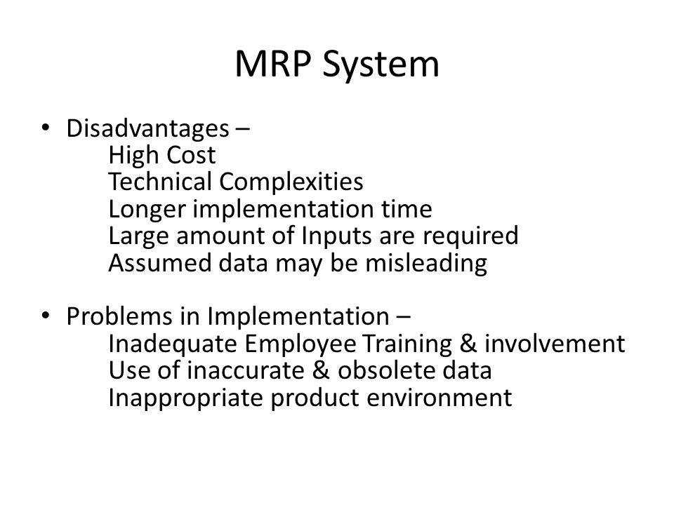 MRP System Disadvantages – High Cost Technical Complexities