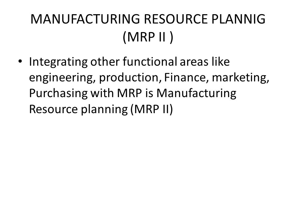MANUFACTURING RESOURCE PLANNIG (MRP II )