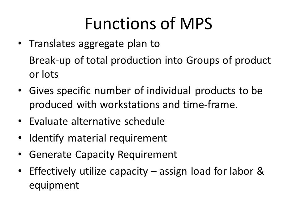 Functions of MPS Translates aggregate plan to