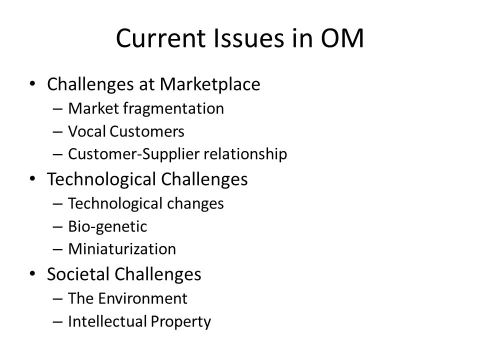 Current Issues in OM Challenges at Marketplace