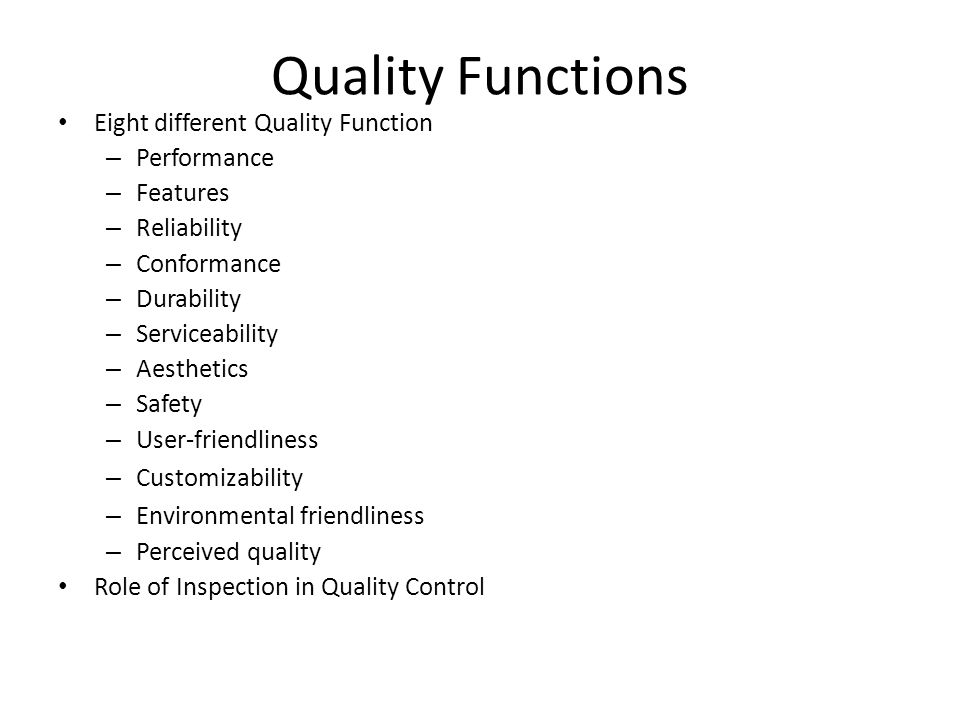 Quality Functions Eight different Quality Function Performance