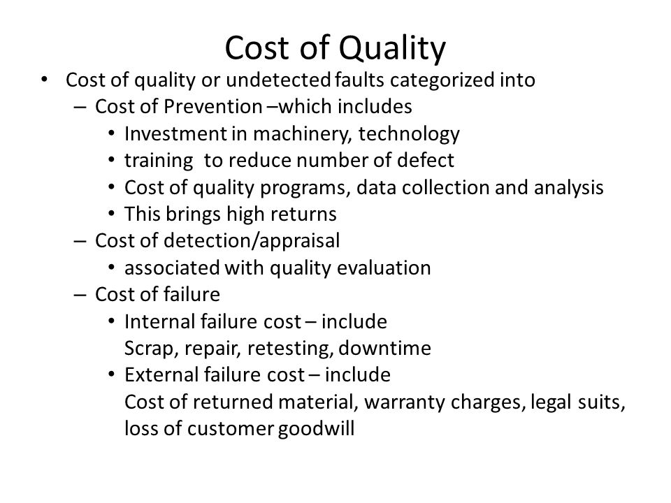 Cost of Quality Cost of quality or undetected faults categorized into