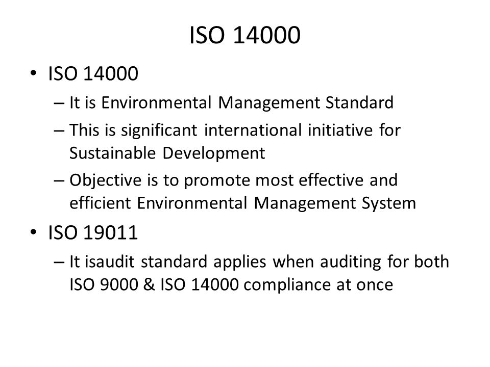 ISO 14000 ISO 14000 ISO 19011 It is Environmental Management Standard