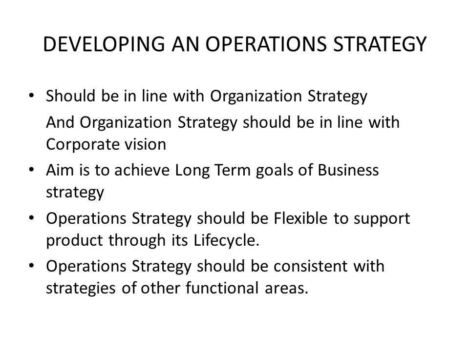 DEVELOPING AN OPERATIONS STRATEGY