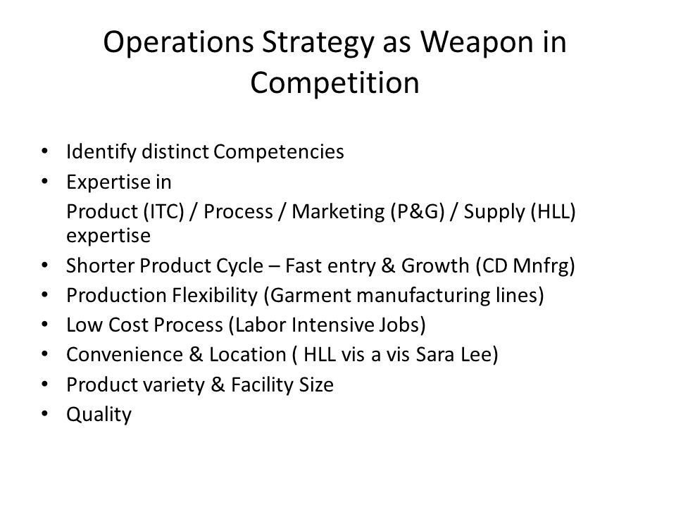 Operations Strategy as Weapon in Competition