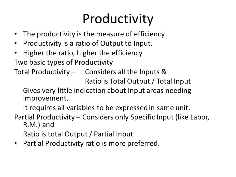 Productivity The productivity is the measure of efficiency.