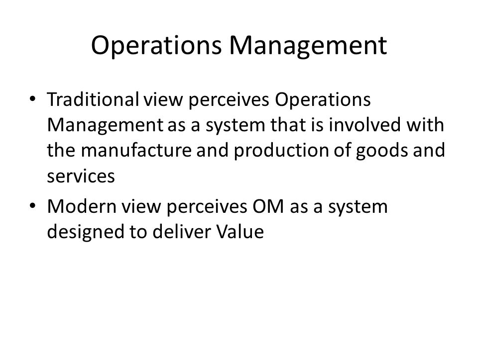 system view of operations management How to manage process design, and supply chain and inventory systems.