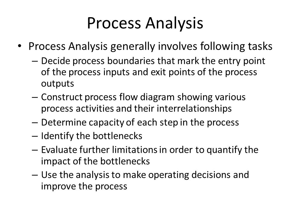 Process Analysis Process Analysis generally involves following tasks