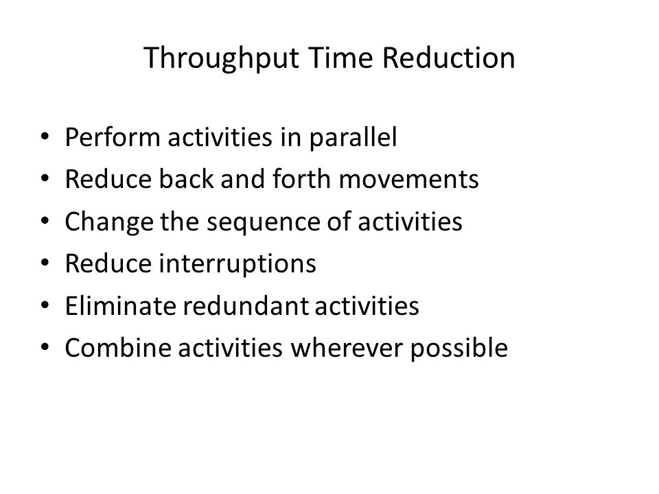 Throughput Time Reduction