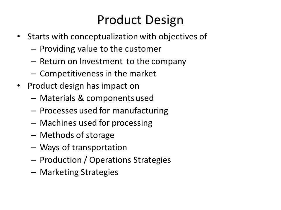 Product Design Starts with conceptualization with objectives of