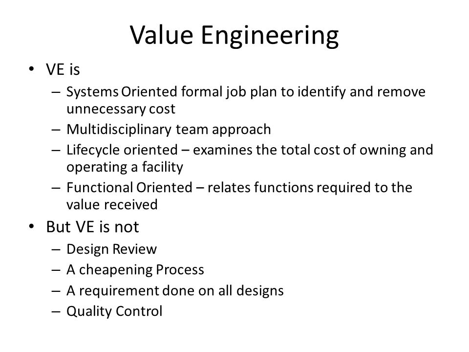 Value Engineering VE is But VE is not