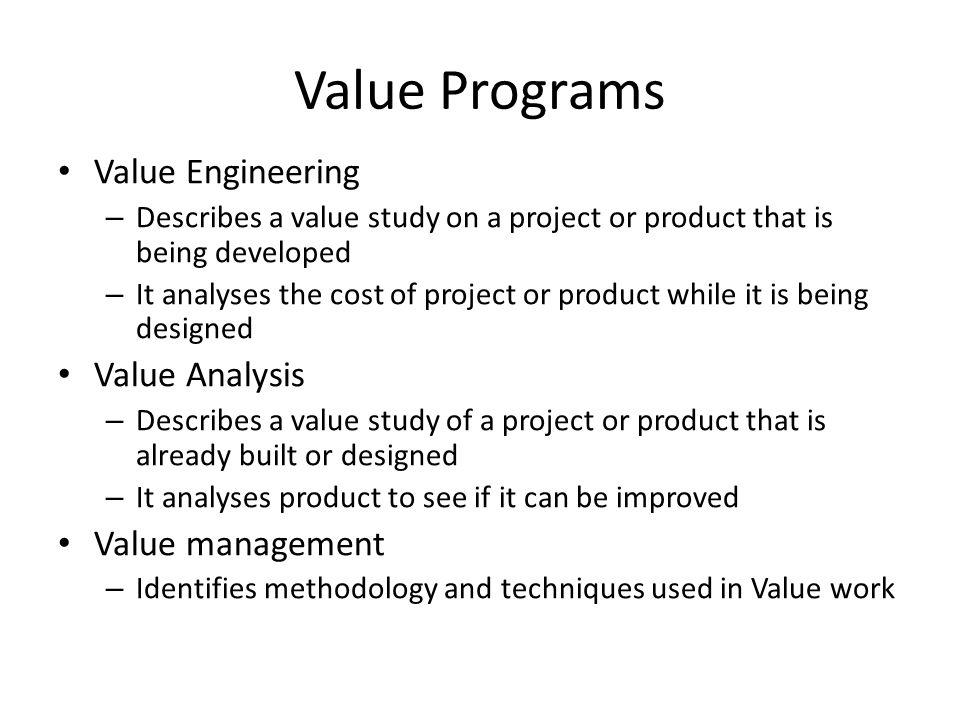 Value Programs Value Engineering Value Analysis Value management
