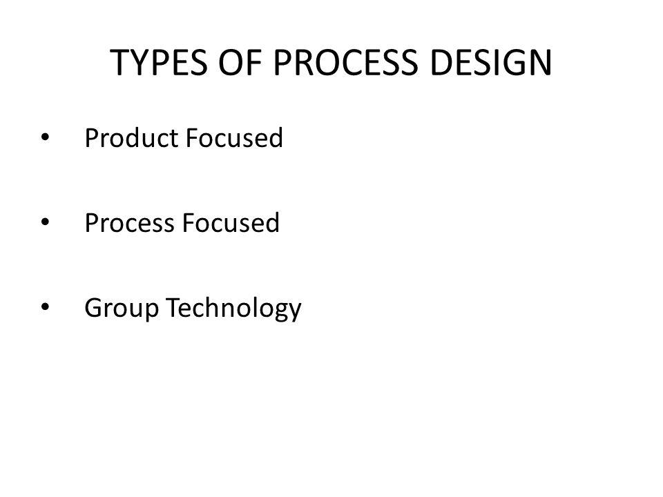 TYPES OF PROCESS DESIGN