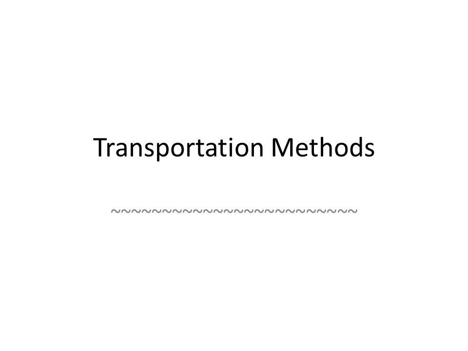 Transportation Methods