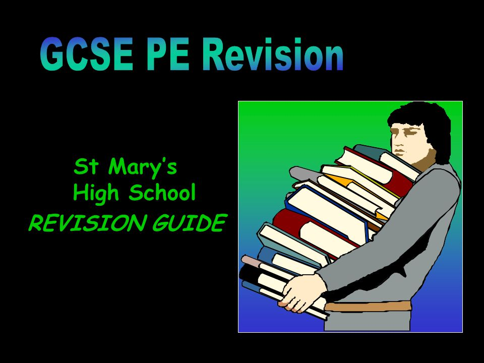 GCSE PE Revision St Mary's High School REVISION GUIDE