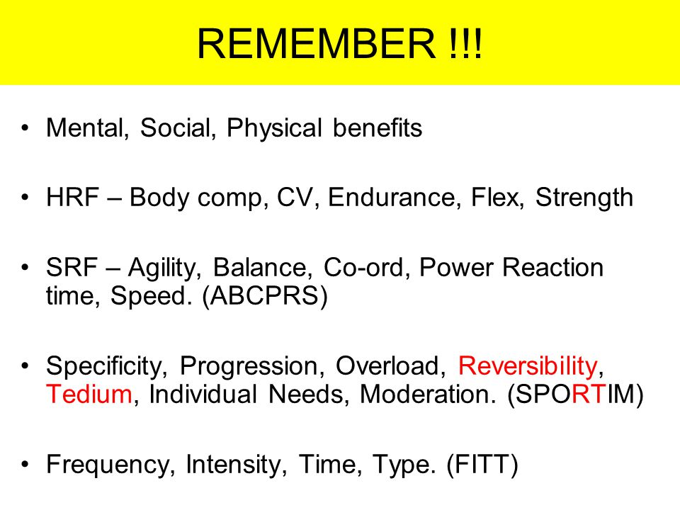 REMEMBER !!! Mental, Social, Physical benefits