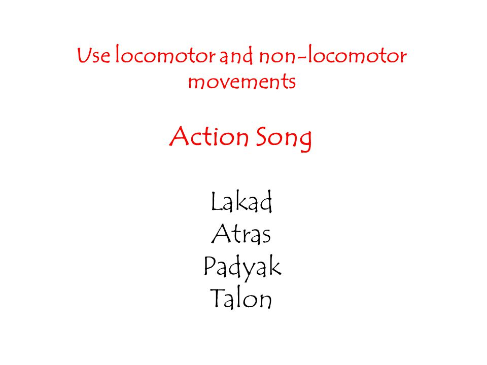 Use locomotor and non-locomotor movements
