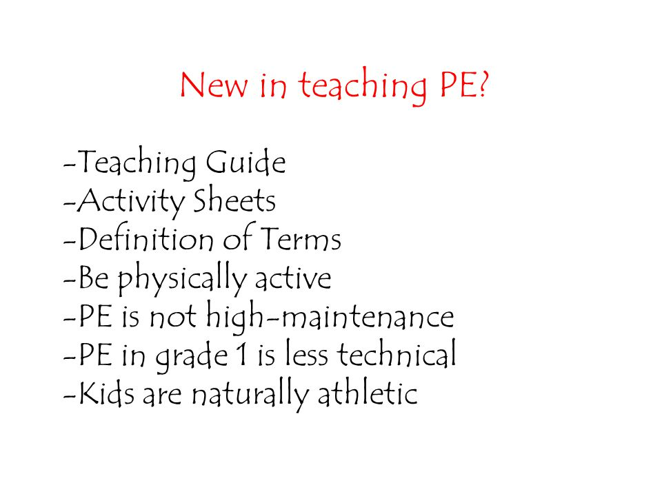 New in teaching PE Teaching Guide Activity Sheets Definition of Terms