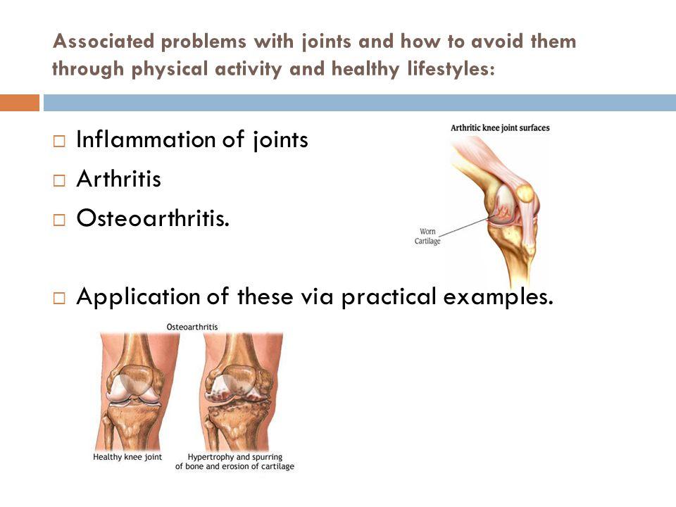 Inflammation of joints Arthritis Osteoarthritis.