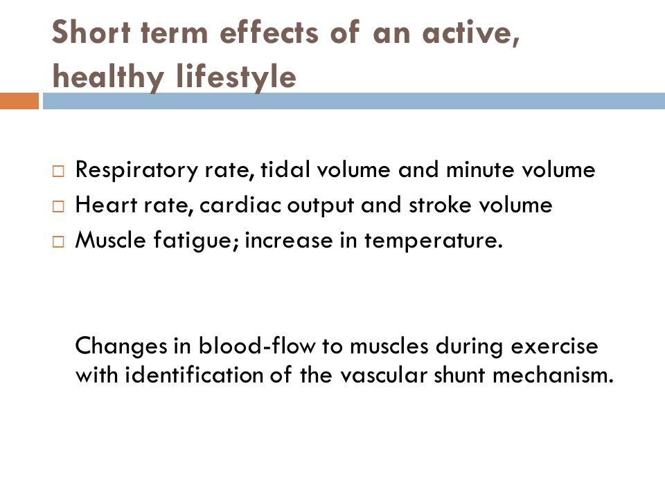 Short term effects of an active, healthy lifestyle