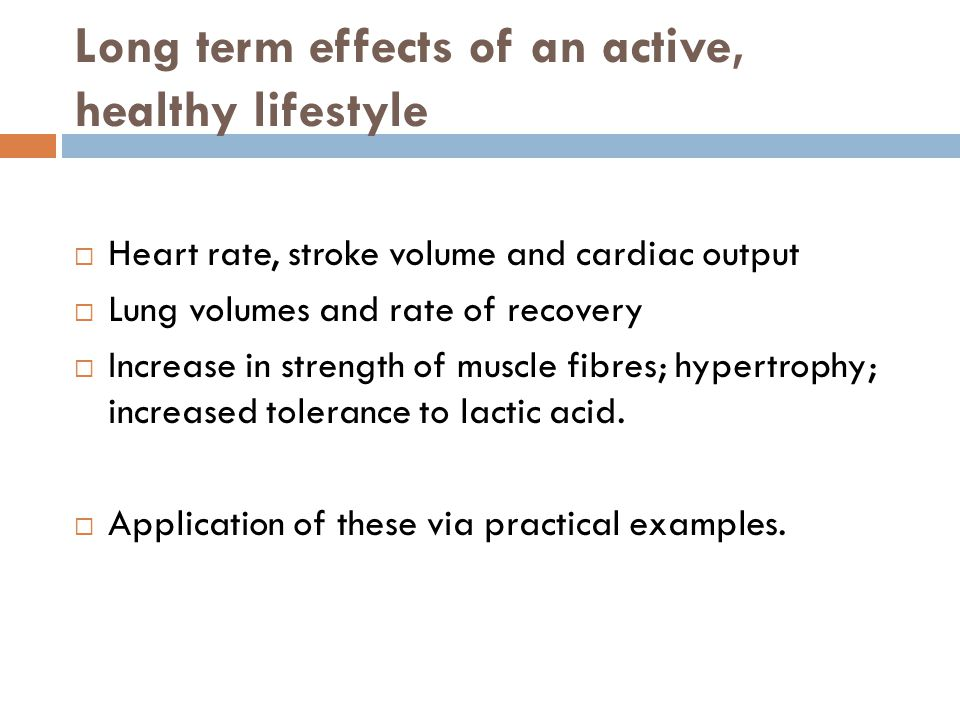 Long term effects of an active, healthy lifestyle