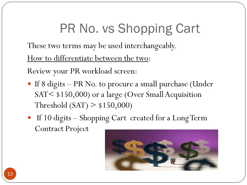 PR No. vs Shopping Cart These two terms may be used interchangeably.