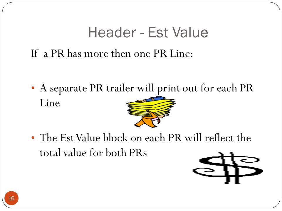 Header - Est Value If a PR has more then one PR Line: