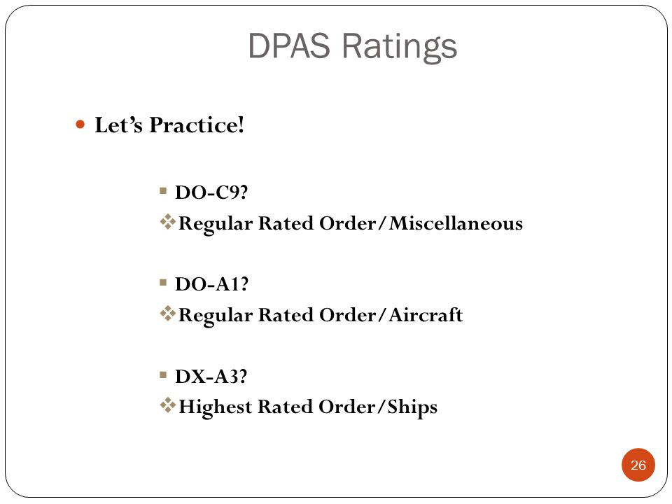 DPAS Ratings Let's Practice! DO-C9 Regular Rated Order/Miscellaneous