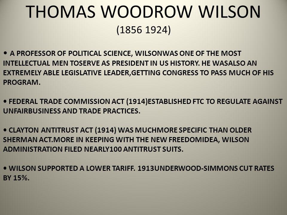 THOMAS WOODROW WILSON (1856 1924)