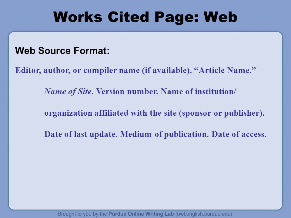 Works Cited Page: Web Web Source Format: