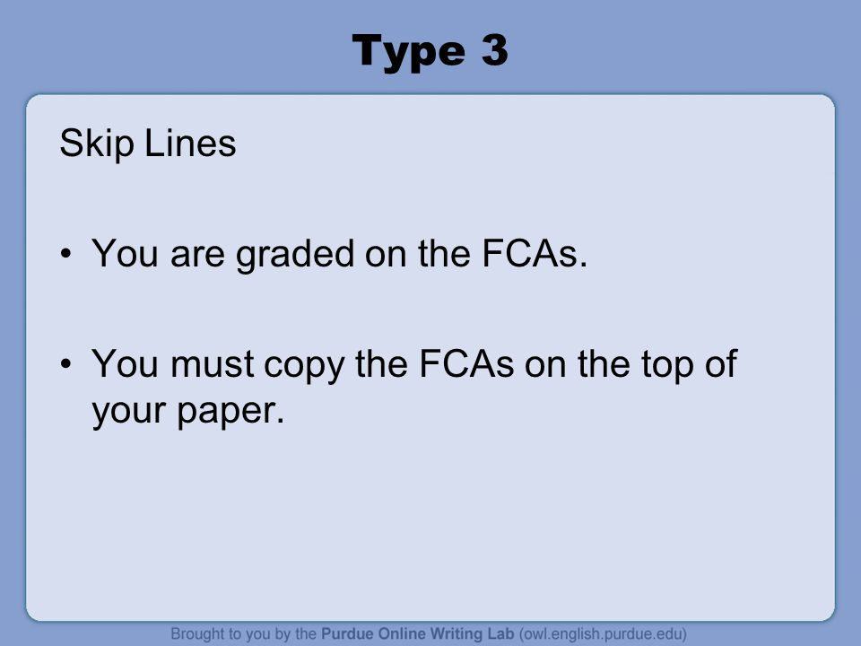 Type 3 Skip Lines You are graded on the FCAs.