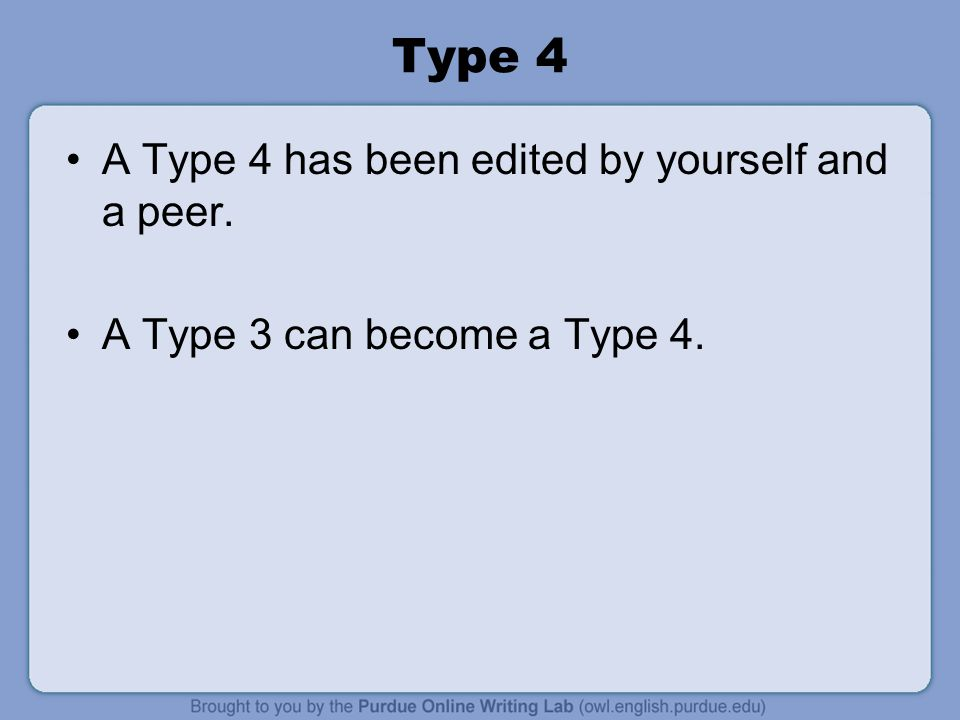 Type 4 A Type 4 has been edited by yourself and a peer.