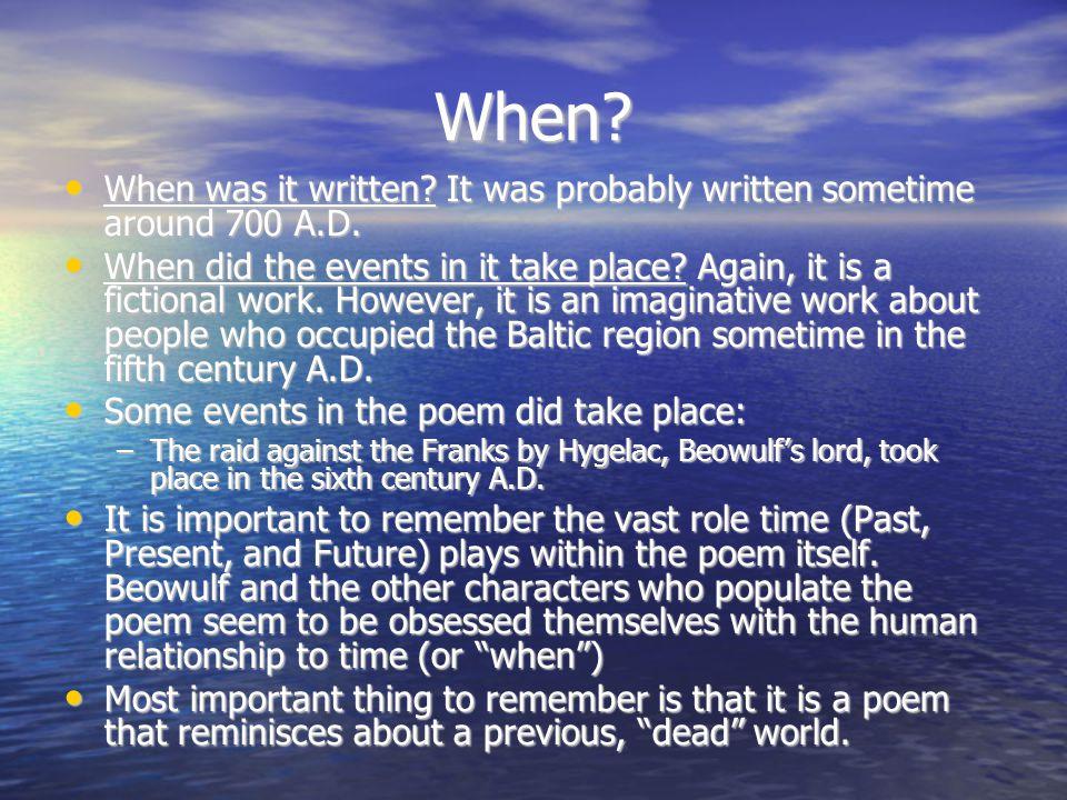 When When was it written It was probably written sometime around 700 A.D.