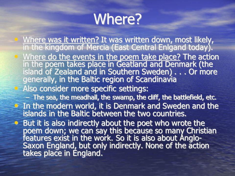 Where Where was it written It was written down, most likely, in the kingdom of Mercia (East Central Enlgand today).