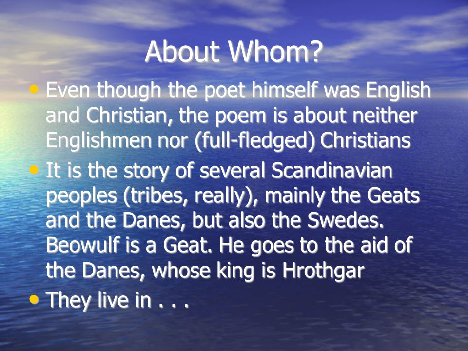 About Whom Even though the poet himself was English and Christian, the poem is about neither Englishmen nor (full-fledged) Christians.