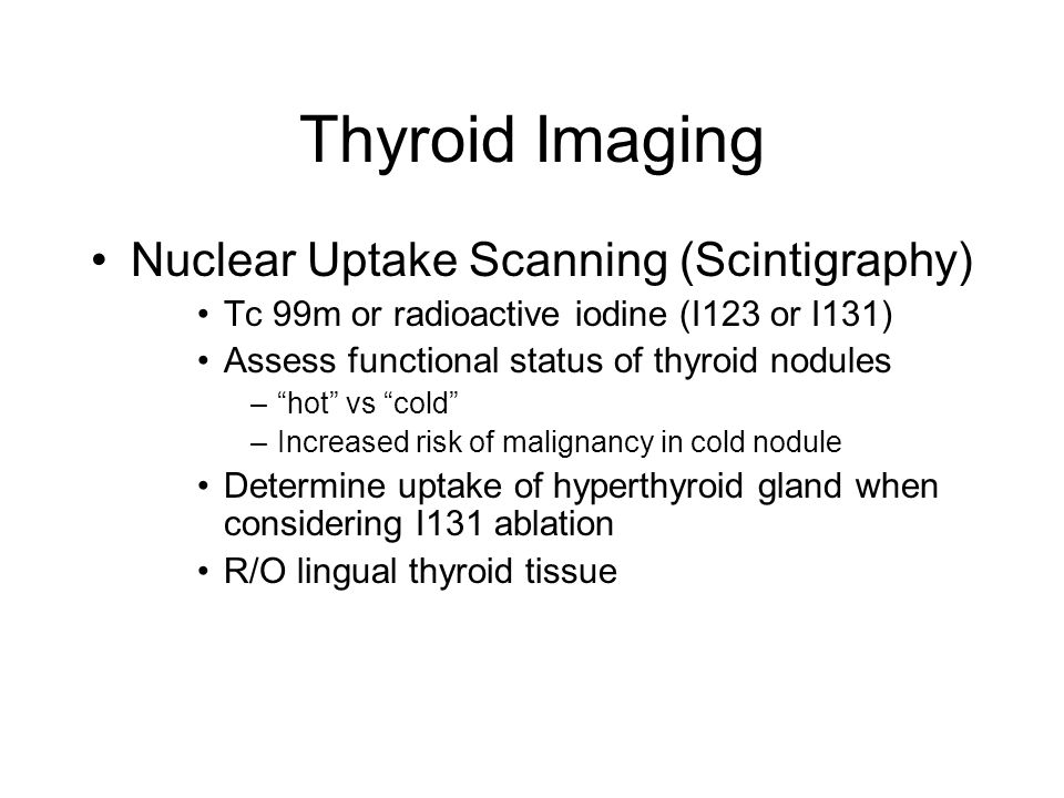 Thyroid Imaging Nuclear Uptake Scanning (Scintigraphy)