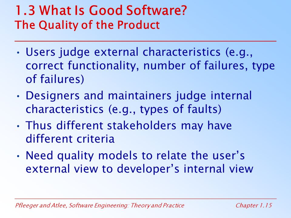 1.3 What Is Good Software The Quality of the Product