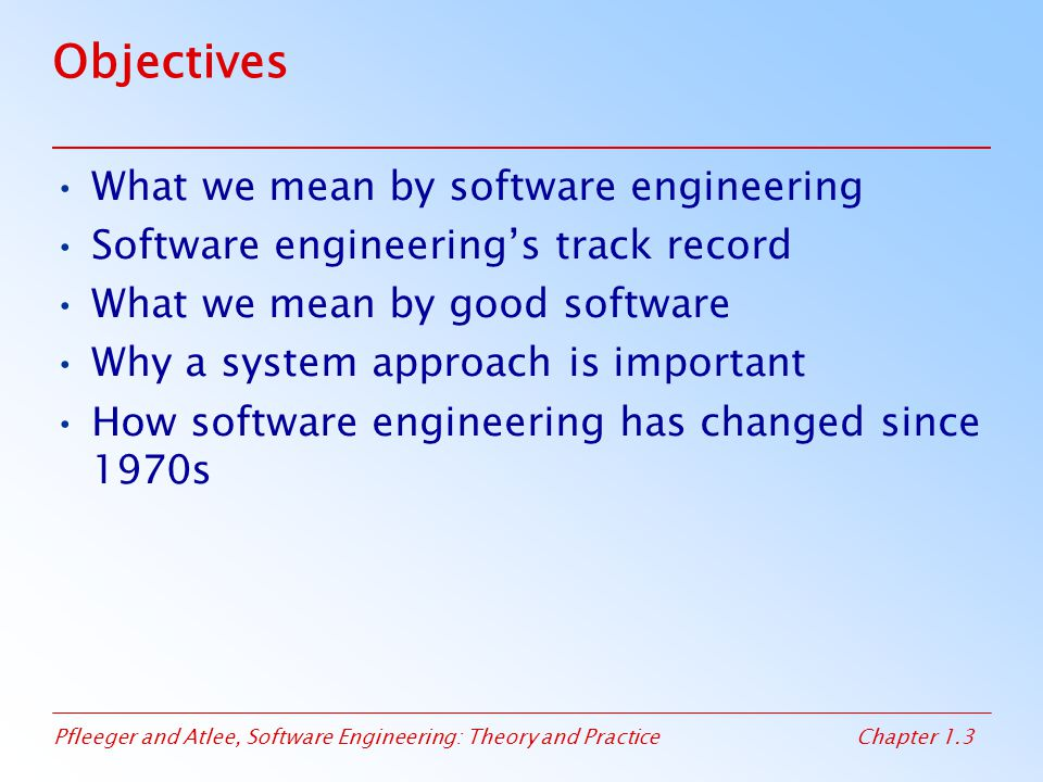 Objectives What we mean by software engineering