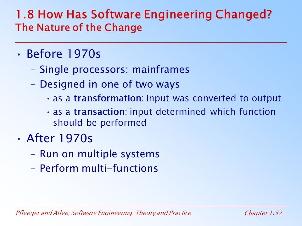1.8 How Has Software Engineering Changed The Nature of the Change