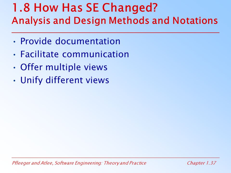 1.8 How Has SE Changed Analysis and Design Methods and Notations