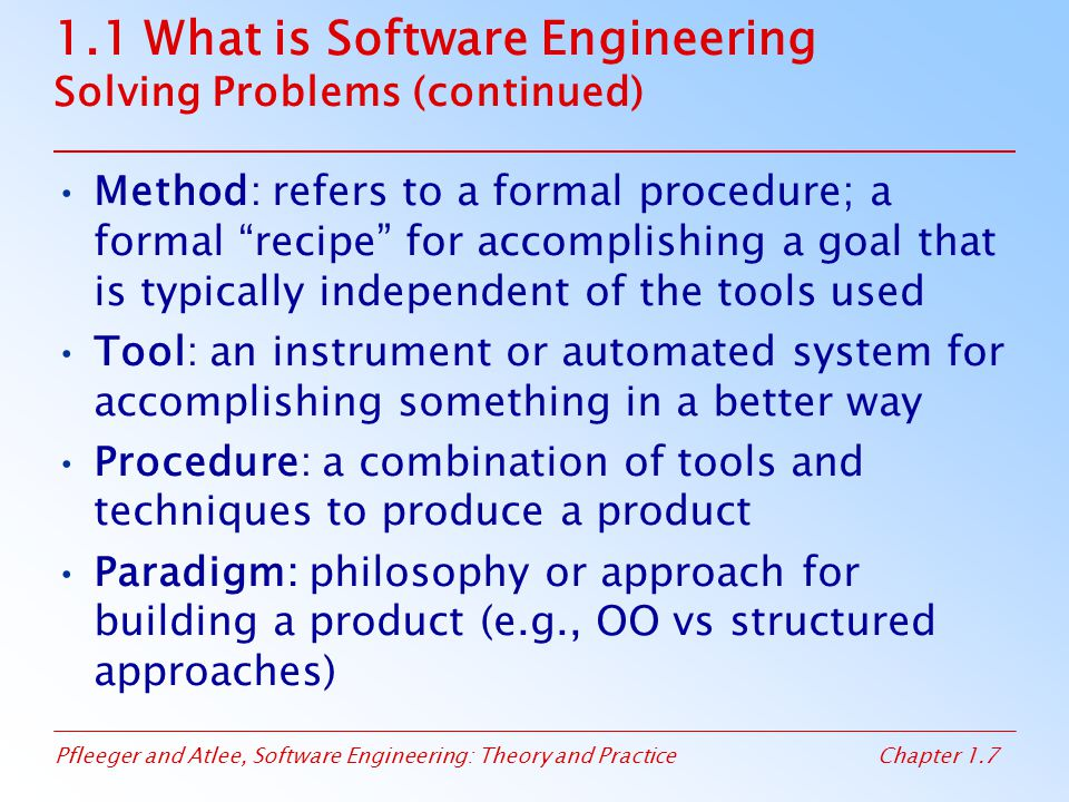 1.1 What is Software Engineering Solving Problems (continued)