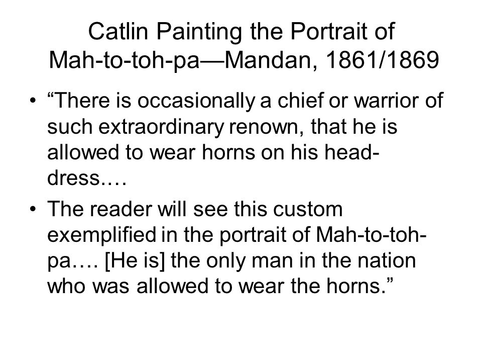 Catlin Painting the Portrait of Mah-to-toh-pa—Mandan, 1861/1869