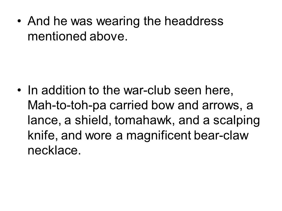 And he was wearing the headdress mentioned above.