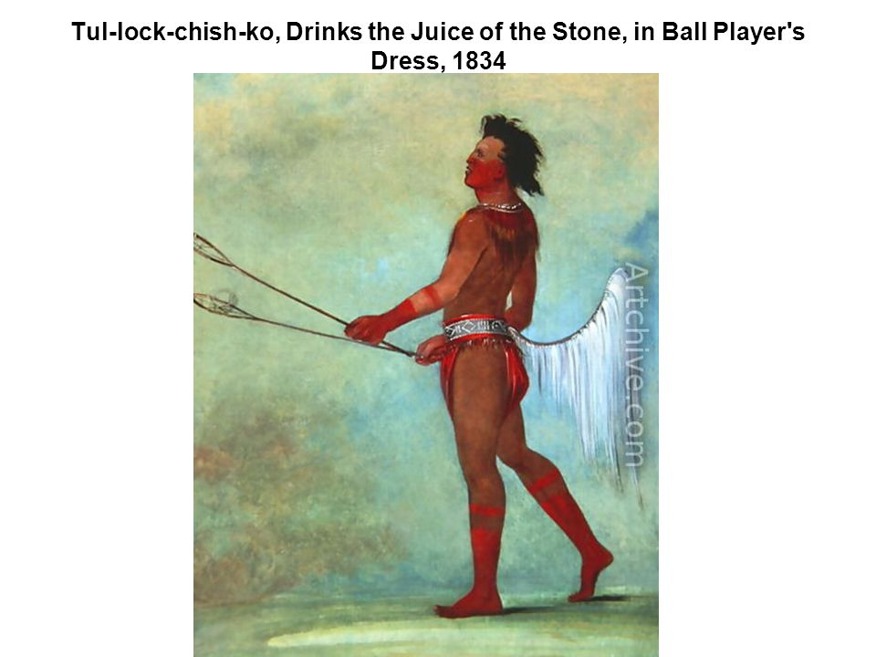 Tul-lock-chish-ko, Drinks the Juice of the Stone, in Ball Player s Dress, 1834