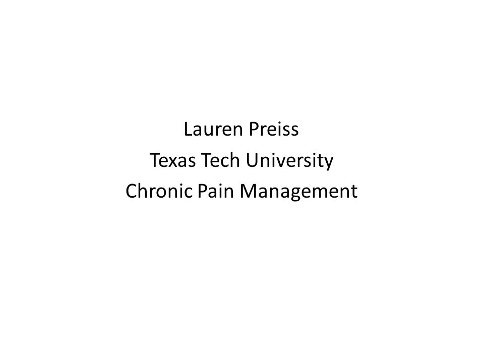 Lauren Preiss Texas Tech University Chronic Pain Management