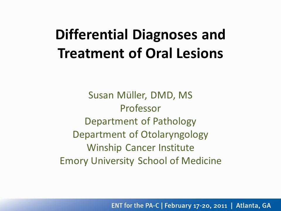 Differential Diagnoses and Treatment of Oral Lesions